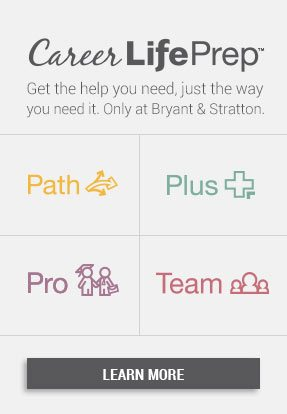 Career Life Prep - Get the help you need just the way you need it only at Bryant & Stratton