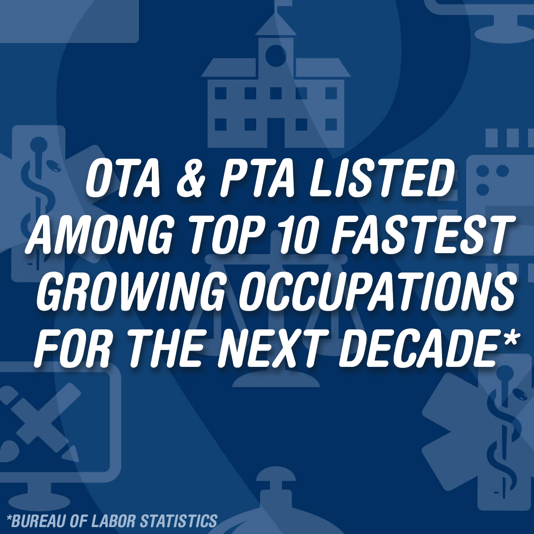 OTA & PTA Jobs are expected to be among the fastest growing according to the Bureau of Labor Statistics
